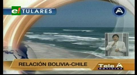 Titulares de TV: Gobierno boliviano denuncia nueva violación de Chile al tratado de 1904