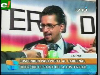 Gobierno le retira el pasaporte diplomático al Cardenal, aseguran que es parte de la austeridad