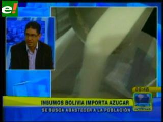 Insumos Bolivia importará más azúcar