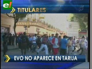 Evo no aparece en Tarija
