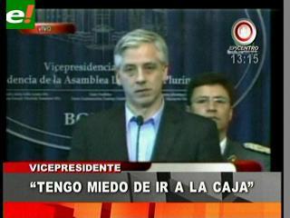 """García Linera: """"Nunca fui a la Caja, hay maltrato y mala atención"""""""