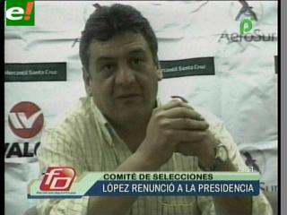López deja presidencia del Comité
