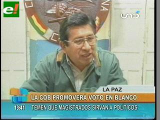 COB promoverá voto en blanco, temen que magistrados sirvan a políticos