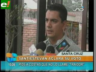 """Santistevan: """"Pido a Costas que deje de decirme traidor"""""""