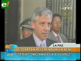 Gobierno descarta referéndum en Beni
