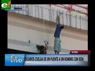 Sicarios colgaron a hombre vivo en un puente