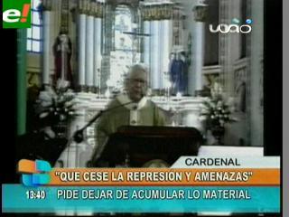 Cardenal Terrazas pide acabar con la represión y amenazas