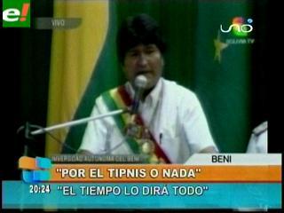 """Evo: """"Si quieren camino debe pasar por el Tipnis"""""""