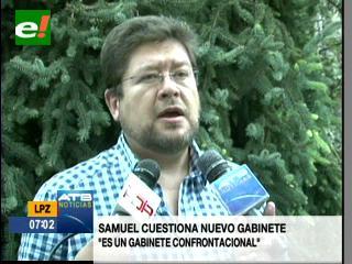 Samuel: Evo le dio una bofetada al país con el nombramiento de Quintana