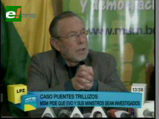 Del Granado exige a la Fiscalía citar a Morales por el caso Puentes Trillizos