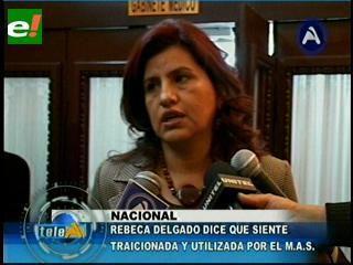 Rebeca Delgado: Me siento utilizada por el proceso de cambio