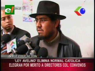 Viceministro de Educación confirma que el Proyecto de ley Avelino Siñani eliminará las normales católicas