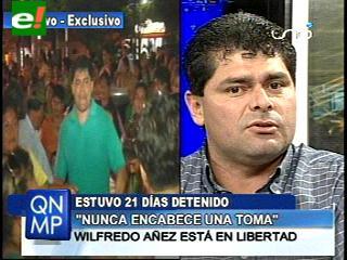 """Wilfredo Añez: """"Nunca encabecé una toma de trancas"""""""