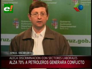 Gobernación de Santa Cruz asegura que el alza de los salarios del 70% a los petroleros generará conflictos