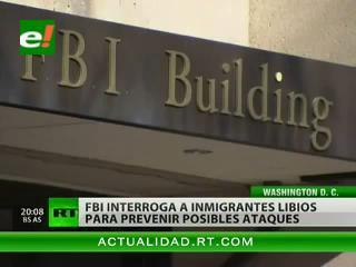 FBI empezó a interrogar a los libios que se encuentran en EEUU