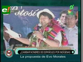 ¿Cambiar los nombres españoles por indígenas? es la propuesta de Evo Morales