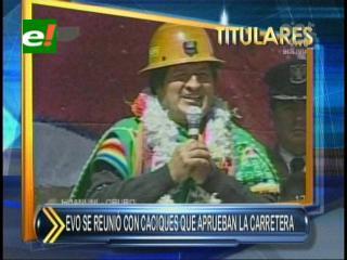 Evo Morales se reunió con caciques que aprueban la carretera Villa Tunari-San Ignacio de Moxos