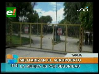 Militares resguardan el Aeropuerto de Tarija