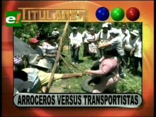 Enfrentamiento entre arroceros y transportistas por bloqueo de carretera