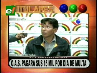 Construcción carretera Potosí-Tarija: OAS pagará 15 mil dólares de multa por día de retraso