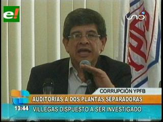 Corrupción en YPFB: Carlos Villegas dispuesto a que investiguen sus cuentas bancarias