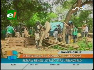 Municipio cruceño desaloja a supuestos loteadores en el cordón ecológico