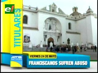 Titulares: Curas franciscanos denuncian maltrato de parte de la población de Copacabana y otras noticias