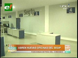 Santa Cruz: Segip estrena hoy oficinas para atender a la población