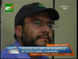 Boris Villegas declaró sobre el caso Chaparina
