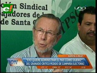 """Del Granado: """"Evo se cree patrón del país y del aparato del Estado"""""""