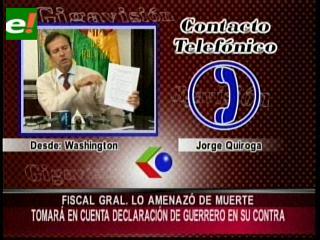 Tuto Quiroga denuncia que el Fiscal General lo amenazó de muerte