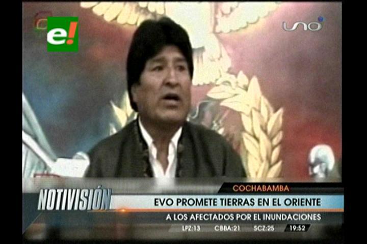 Evo ofrece tierras en el oriente boliviano a damnificados por las inundaciones