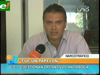 """Ernesto Justiniano: """"Operativo antidroga fue un papelón"""""""