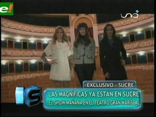 "Las Magníficas ""enloquecen"" a Sucre"