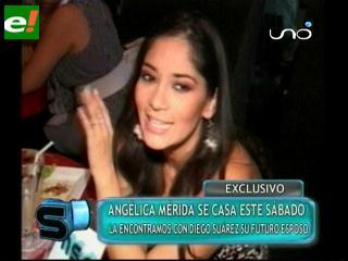 Angélica Mérida se casa el sábado