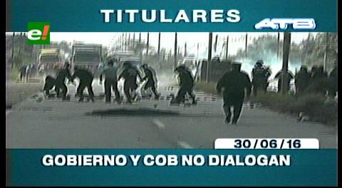 Titulares de TV: Gobierno y COB rompen diálogo por tercera vez, en Santa Cruz hubo detenciones y gasificación