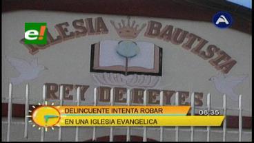 Delincuente intentó robar en una Iglesia evangélica
