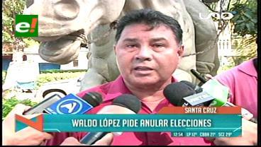 Waldo López ratifica su pedido de anular la elección