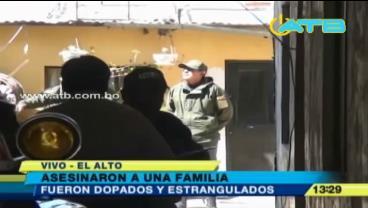 Dopan y estrangulan a una familia en El Alto