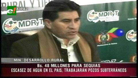 Ministro Cocarico: Bs 48 millones para afrontar la peor sequía en 25 años