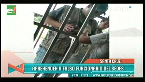 Santa Cruz: Detienen a falso funcionario del Sedes
