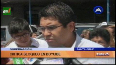 Bloqueo de Boyuibe es injustificado porque hay una agenda de trabajo con los alcaldes