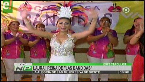 Las Bandidas proclamaron a su reina Laura I