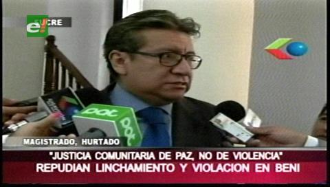 Violación y linchamiento en Reyes preocupa a magistrados