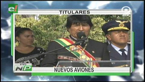 Titulares de TV: Evo entregó aviones y comprometió la compra de radares a la FAB