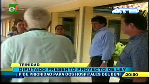 Diputado de UN pide priorizar equipamiento de 2 hospitales en Beni