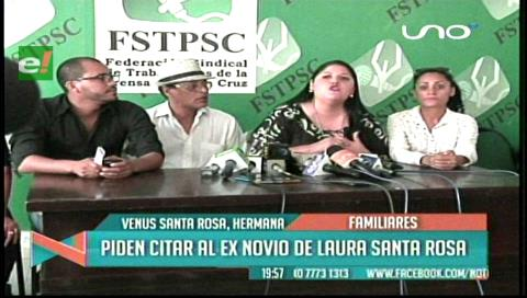 Familiares piden citar al ex novio de Laura Santa Rosa