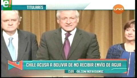 Titulares de TV: Chile acusa al gobierno de Bolivia de no aceptar envío de agua