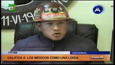 Mineros advierten que una logia de médicos impulsa el paro en la CNS