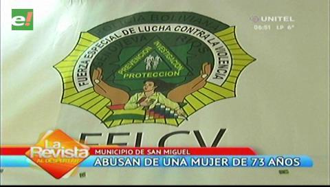 En San Miguel de Velasco abusan de una mujer de 73 años